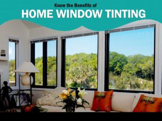 Benefits of House Window Tinting