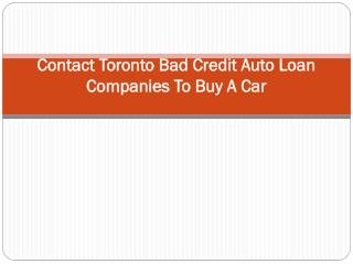 Contact Toronto Bad Credit Auto Loan Companies To Buy A Car