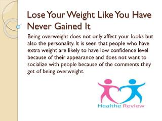 Lose your weight like you have never gained