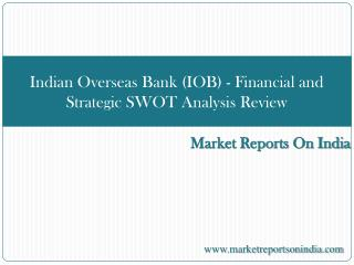 Indian Overseas Bank (IOB) - Financial and SWOT Analysis