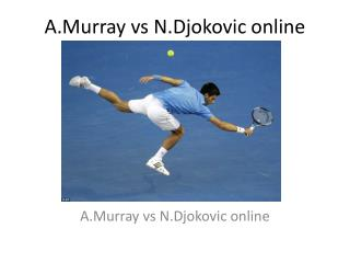 A.Murray vs N.Djokovic live tennis stream
