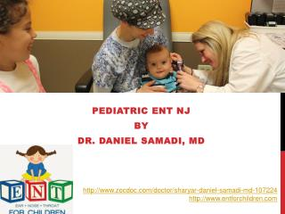 Pediatric ENT NJ by Dr Daniel Samadi MD