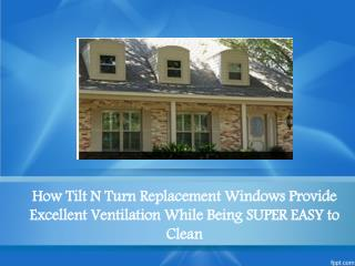 How Tilt n Turn Type Windows Will Provide A Good Ventilation