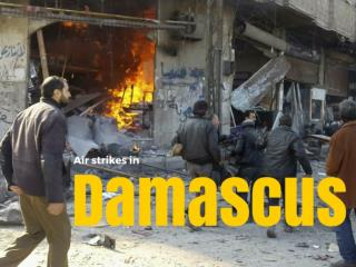 Air strikes in Damascus