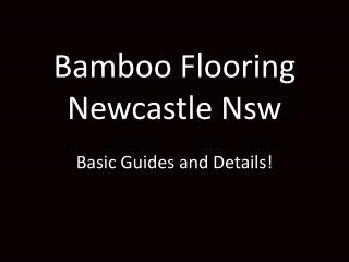 Bamboo Flooring Newcastle Nsw: Basic Guides and Details!