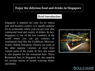 Enjoy the delicious food and drinks in Singapore