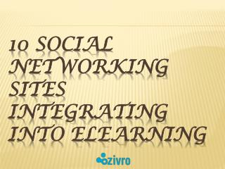 10 Social Networking Sites integrating into eLearning