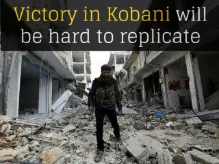 Victory in Kobani will be hard to replicate