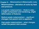 Chapter 8   Metamorphism  Metamorphic rocks