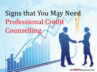 Signs that You May Need Professional Credit Counselling