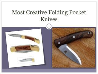 Most Creative Folding Pocket Knives