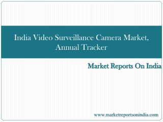 India Video Surveillance Camera Market, Annual Tracker