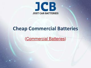 Cheap Commercial Batteries