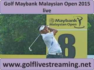 live Maybank Malaysian Open Golf 2015 stream hd