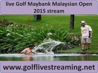 Maybank Malaysian Open Golf 2015 live