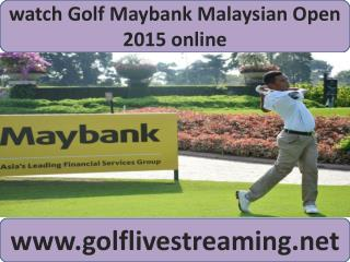 watch 2015 European Tour Maybank Malaysian Open Golf online