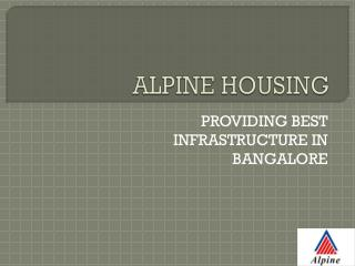 Alpine Housing Bangalore | Alpine Builder Bangalore