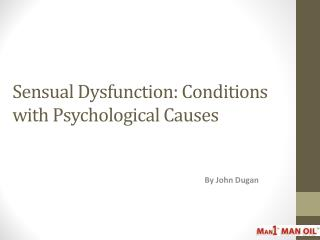 Sensual Dysfunction: Conditions with Psychological Causes