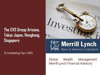 The CVS Group Arizona, Tokyo Japan, Hongkong, Singapore