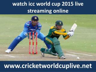 watch 2015 icc world cup cricket live telecast