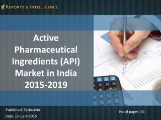 Active Pharmaceutical Ingredients Market in India 2015-2019