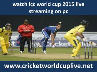 icc world cup 2015 watch live cricket online