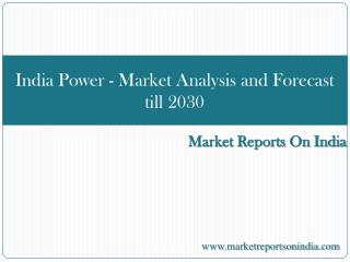 India Power - Market Analysis and Forecast till 2030