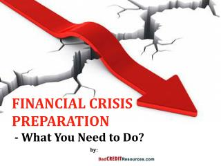 Financial Crisis Preparation – What You Need to Do