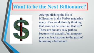 Want to be the Next Billionaire?