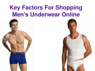 Key factors for shopping men's underwear online