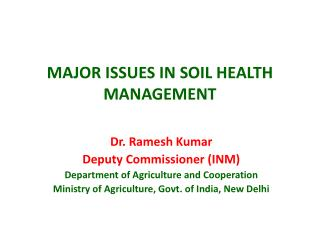 MAJOR ISSUES IN SOIL HEALTH MANAGEMENT