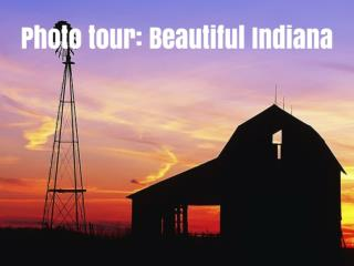 Photo tour: Beautiful Indiana