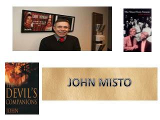 Famous Script Writer John Misto