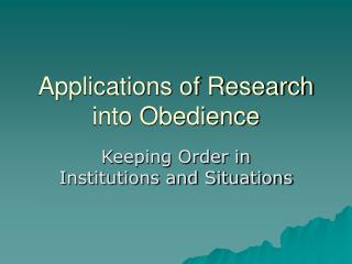 Applications of Research into Obedience