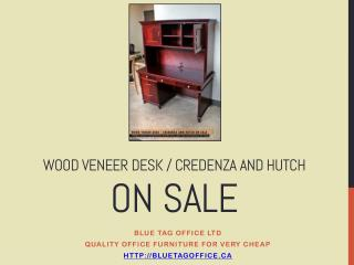 Wood Veneer Desk Credenza and Hutch on SALE in Canada