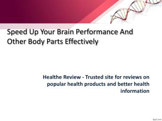 Speed Up Your Brain Performance And Other Body Parts Effecti