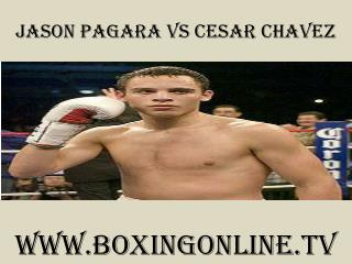 watch Jason Pagara vs Cesar Chavez live boxing match