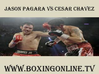 watch boxing Jason Pagara vs Cesar Chavez