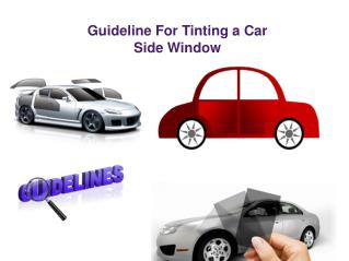 Guideline For Tinting a Car Side Window