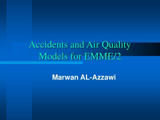 Accidents and Air Quality Models for EMME/2