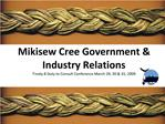 Mikisew Cree Government  Industry Relations Treaty 8 Duty to Consult Conference March 29, 30  31, 2009