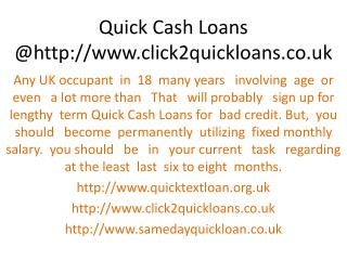 Quick Cash Loans @http://www.click2quickloans.co.uk