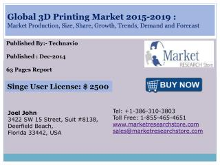 Global 3D Printing Market 2015 - 2019 Size, Share, Growth