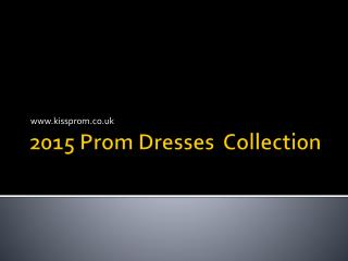 2015 Prom Dresses UK Collection Show