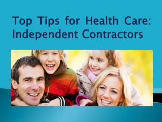 Top Tips for Health Care: Independent Contractors
