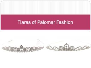 Tiaras of Palomar Fashion