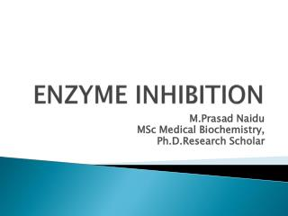 ENZYME INHIBITION