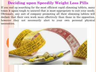 Deciding upon Speedily Weight Loss Pills