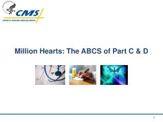 Million Hearts: The ABCS of Part C & D