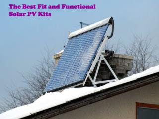 The Best Fit and Functional Solar PV Kits